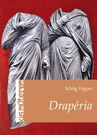Kőnig Frigyes: Drapéria -  (Könyv)