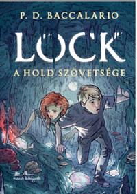 P. D. Baccalario: Lock - A Hold szövetsége -  (Könyv)