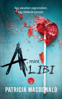 Patricia MacDonald: A, mint alibi -  (Könyv)