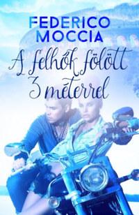 Federico Moccia: A felhők fölött 3 méterrel -  (Könyv)