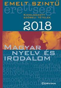 Emelt szintű érettségi - Magyar nyelv és irodalom 2018. -  (Könyv)