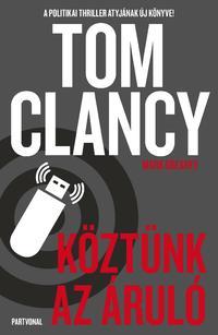 Tom Clancy, Mark Greaney: Köztünk az áruló -  (Könyv)