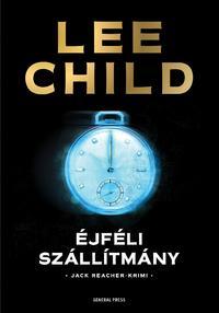 Lee Child: Éjféli szállítmány -  (Könyv)