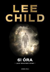 Lee Child: 61 óra -  (Könyv)