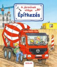 Susanne Gernhauser: A járművek világa - Építkezés -  (Könyv)