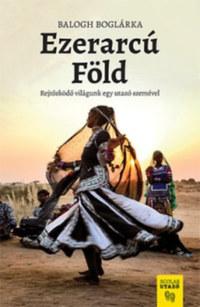 Balogh Boglárka: Ezerarcú Föld -  (Könyv)