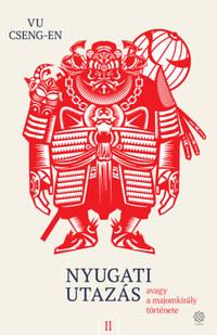 Vu Cseng-En: Nyugati utazás 2. - avagy a majomkirály története -  (Könyv)