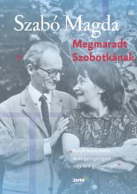 Szabó Magda: Megmaradt Szobotkának -  (Könyv)