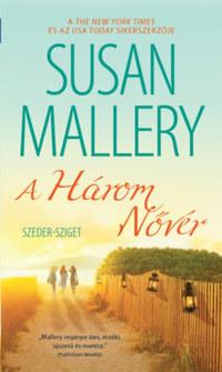 Susan Mallery: A három nővér -  (Könyv)