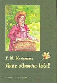 Lucy Maud Montgomery: Anne otthonra talál -  (Könyv)