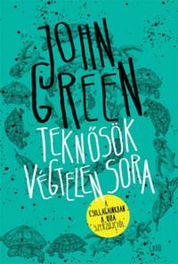 John Green: Teknősök végtelen sora - kemény kötés -  (Könyv)