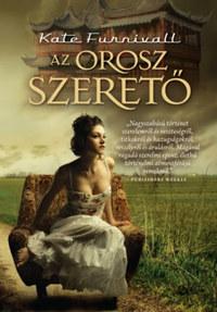 Kate Furnivall: Az orosz szerető -  (Könyv)