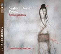 Szabó T. Anna: Senki madara - Hangoskönyv -  (Könyv)