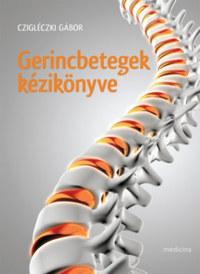 Cziglécki Gábor: Gerincbetegek kézikönyve - Fájó kérdések, segítő válaszok -  (Könyv)