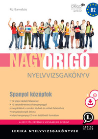 Riz Barnabás: Nagy Origó nyelvvizsgakönyv - Spanyol középfok - CD melléklettel -  (Könyv)