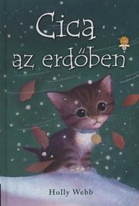 Holly Webb: Cica az erdőben -  (Könyv)