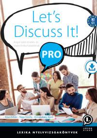 Kész Zoltán, Nagy Gizella, Ormándlaky Anett: Let's Discuss It! PRO - Angol üzleti érvelés- és vitatechnika haladóknak -  (Könyv)