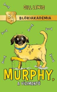 Gill Lewis: Murphy, a vízimentő - Blökiakadémia -  (Könyv)