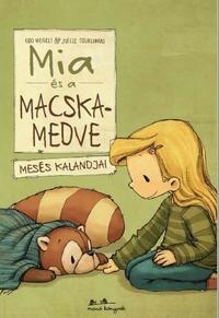 Udo Weigelt: Mia és a macskamedve mesés kalandjai -  (Könyv)