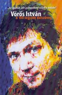 Vörös István: Vörös István - A 100 legjobb dalszöveg -  (Könyv)