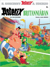 Albert Uderzo, René Goscinny: Asterix 8. - Asterix Britanniában -  (Könyv)