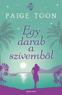 Paige Toon: Egy darab a szívemből -  (Könyv)