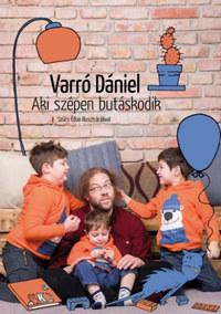 Varró Dániel: Aki szépen butáskodik -  (Könyv)