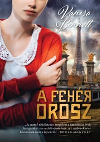 Vanora Bennett: A fehér orosz -  (Könyv)