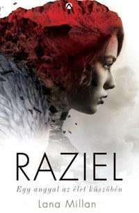 Lana Millan: Raziel - Egy angyal az élet küszöbén -  (Könyv)