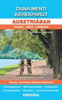Duna menti kerékpárút Ausztriában - Passau - Bécs - Hainburg - Összekötő úttal Rajkáig és Sopronig -  (Könyv)