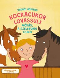 Vadadi Adrienn: Kockacukor lovassuli - Mókás a szeleburdi csikó -  (Könyv)