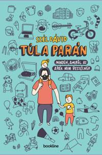 Szél Dávid: Túl a parán - Minden, amiről az apák nem beszélnek -  (Könyv)