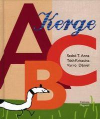 Szabó T. Anna, Tóth Krisztina, Varró Dániel: Kerge ABC -  (Könyv)