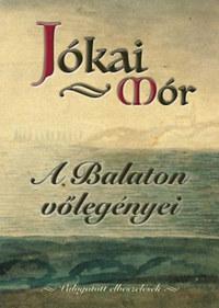Jókai Mór: A Balaton vőlegényei - Válogatott elbeszélések -  (Könyv)