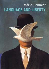 Schmidt Mária: Language and Liberty -  (Könyv)