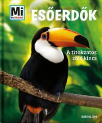 Alexandra Werdes: Esőerdők - A titokzatos zöld kincs - Mi micsoda -  (Könyv)