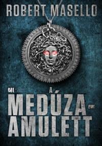 Robert Masello: A Medúza-amulett -  (Könyv)