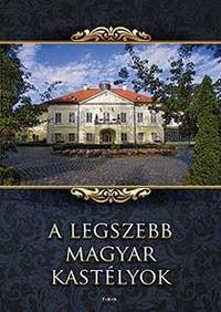 A legszebb magyar kastélyok -  (Könyv)