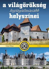 A világörökség legizgalmasabb helyszínei -  (Könyv)