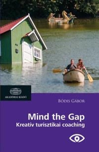 Bódis Gábor: Mind the Gap - Kreatív turisztikai coaching -  (Könyv)