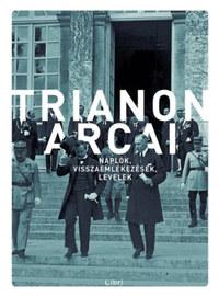 Trianon arcai - Naplók, visszaemlékezések, levelek -  (Könyv)