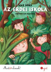 Igaz Dóra: Az erdei iskola - Most én olvasok! 4. szint -  (Könyv)
