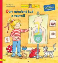 Liane Schneider, Annette Steinhauer: Bori mindent tud a testről -  (Könyv)