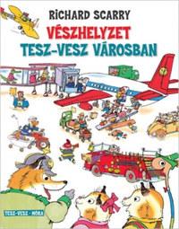 Richard Scarry: Vészhelyzet Tesz-Vesz városban -  (Könyv)