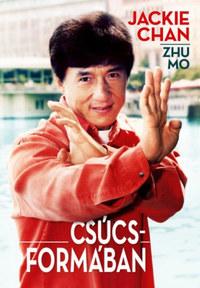 Jackie Chan, Zhu Mo: Csúcsformában -  (Könyv)