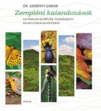 Dr. Szerényi Gábor: Zempléni kalandozások - Az Északi-Zemplén természeti és kulturális értékei -  (Könyv)