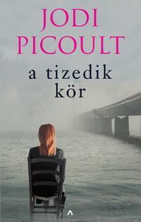 Jodi Picoult: A tizedik kör -  (Könyv)