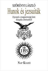 Szörényi László: Hunok és jezsuiták - Fejezetek a magyarországi latin honfoglalási epika történetéből -  (Könyv)