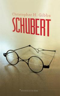 Christopher H. Gibbs: Schubert -  (Könyv)