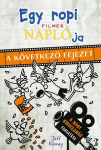 Jeff Kinney: Egy ropi filmes naplója - A következő fejezet -  (Könyv)